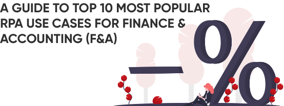 Top 10 RPA Use cases in Finance and Accounting