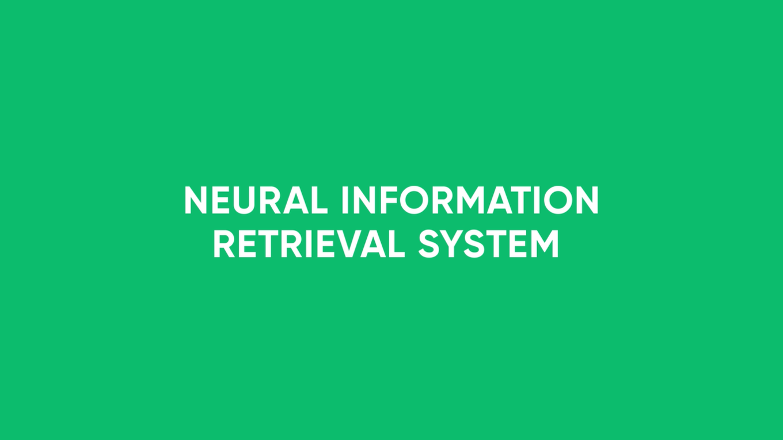 Nerual Information Retrieval System