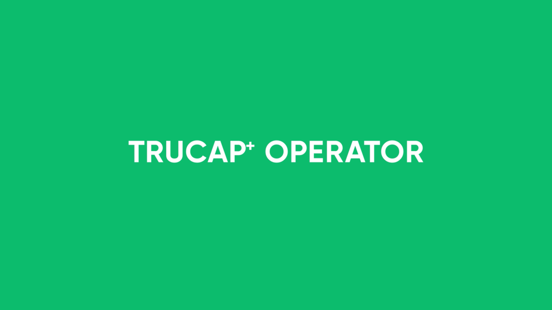 TruCap+ Operator Demo Video