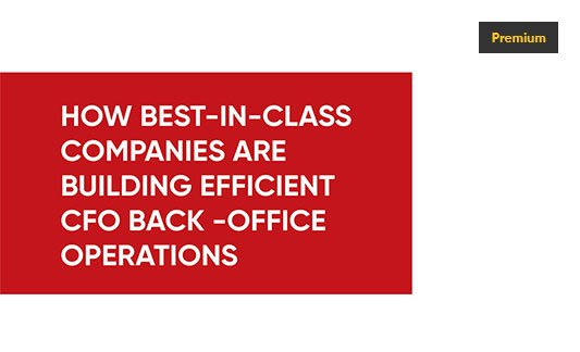 How Best-in-class Companies are Building Efficient CFO Back-Office Operations